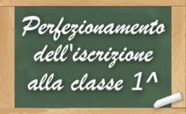 Perfezionamento iscrizioni classi I a.s. 2017/2018